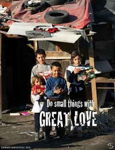 """Do small things with great love! Operation Christmas Child is an amazing way to """"love others""""!"""