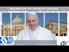 Vatican - Holy Mass for the Jubilee of Catechists - 2016.09.25 - YouTube