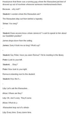 This is awesome but I don't think other students would call them the Marauders>> this is fantastic!!
