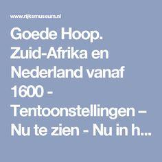 Goede Hoop. Zuid-Afrika en Nederland vanaf 1600 - Tentoonstellingen – Nu te zien - Nu in het museum - Rijksmuseum