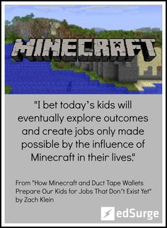 How Minecraft and Duct Tape Wallets Prepare Our Kids for Jobs That Don't Exist Yet by Zach Klein