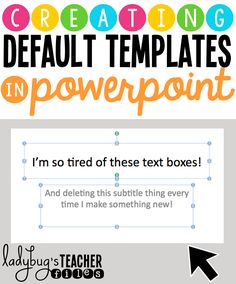 Save time and create a PowerPoint template with the fonts and layouts you always use in your printables.