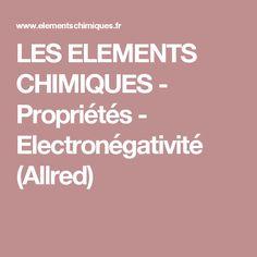 LES ELEMENTS CHIMIQUES - Propriétés - Electronégativité (Allred)