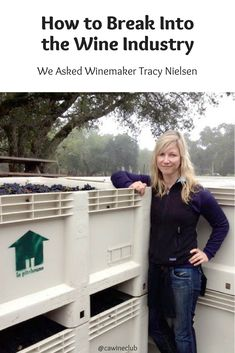 """""""It has been a refreshingsurprise to see that the wine industry is such anamazing community, and we all want to help eachother be successful."""" See what else this winemaker has learned on her path to wine.  https://www.cawineclub.com/blog/interview-with-tracy-nielsen-of-la-pitchoune-winery/?utm_campaign=coschedule&utm_source=pinterest&utm_medium=The%20California%20Wine%20Club&utm_content=How%20to%20Break%20Into%20the%20Wine%20Industry%3A%20We%20Asked%20Winemaker%20Tracy%20Nielsen After…"""