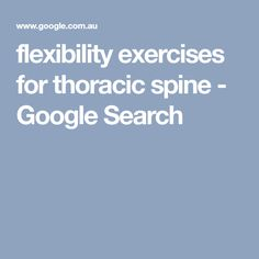 flexibility exercises for thoracic spine - Google Search