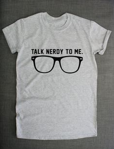 Talk Nerdy To Me Geek Dork Nerd Glasses Hipster T-Shirt by ResilienceStreetwear on Etsy #friki #hipster #camiseta #camisetaes