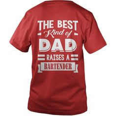 #Bartender Dad_The Best Kind Of Dad Raises A #Bartender, Order HERE ==> https://www.sunfrog.com/LifeStyle/124083195-693477921.html?6789, Please tag & share with your friends who would love it , #christmasgifts #renegadelife #birthdaygifts