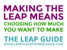 Escape the cubicle, make the leap into entrepreneurship and decide your own income. The Leap Guide