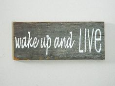 """Reclaimed Barnwood Wall Art Hand Painted Wood Sign Rustic Inspirational Decor Barn Wood - Cottage Chic - """"Wake Up And Live"""" on Etsy, $18.00"""