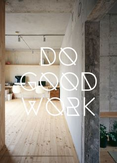 #Inspiration | Do Good Work.