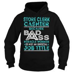 Store Clerk Cashier Because BADASS Miracle Worker Job Title TShirt