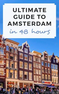 The ultimate guide to Amsterdam in 48 hours! Find all the best things to do in Amsterdam on Sophie's Suitcase.