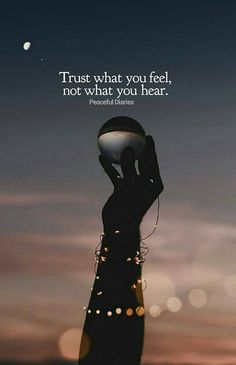 Trust what you feel...