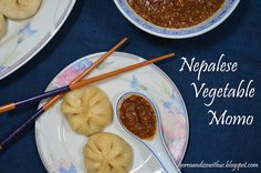 Gormandize: Nepalese Vegetable Momo with Chilli Sesame Dipping...