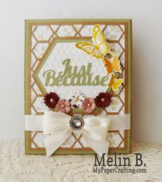 Just Because, Butterflies, Honeycomb card. Background stamps, Season of Thanks, Your Own Kind of Wonderful, Inks and embellishments. http://www.mypapercrafting.com/2014/09/fontastic-friday-2.html