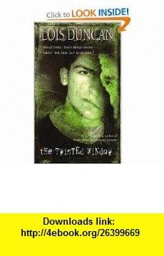 The Twisted Window (Laurel-Leaf Suspense Fiction) (0071009003507) Lois Duncan , ISBN-10: 0440201845  , ISBN-13: 978-0440201847 ,  , tutorials , pdf , ebook , torrent , downloads , rapidshare , filesonic , hotfile , megaupload , fileserve