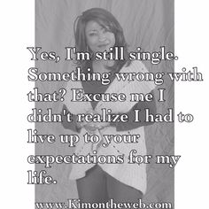 When people ask why are you still single? Kim Brooks author and singles champion follow your path to every thing there is a season follow @kimontheweb