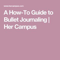 A How-To Guide to Bullet Journaling | Her Campus
