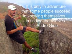 It is only in adventure that some people succeed  in knowing themselves... in finding themselves. ~Andre Gide  #truth #travel #adventure #brazil