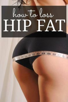 how to lose belly and hip fat quick
