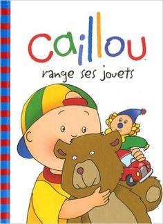 Caillou range ses jouets: Amazon.ca: Joceline Sanschagrin: Books