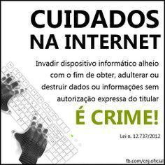 Invasão de dispositivo informático.  (role a pagina até a SEÇÃO IV DOS CRIMES CONTRA A INVIOLABILIDADE DOS SEGREDOS)
