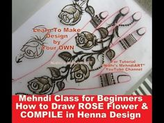 Mehndi Class for Beginners- How to Draw ROSE Flower and COMPILE in Henna Design With Description - YouTube