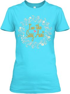 I'm The Sassy Aunt Tahiti Blue  Women's T-Shirt Front
