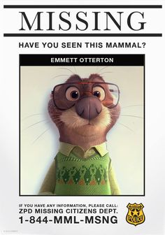 Have you seen this mammal? If so, please contact the Zootopia Police Department.
