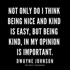 'Not only do I think being nice and kind is easy, but being kind, in my opinion is important. Short Inspirational Quotes, Motivational Quotes For Life, Good Life Quotes, Short Quotes, Inspiring Quotes About Life, Quotes Motivation, Best Quotes, Quote Life, Christine Caine