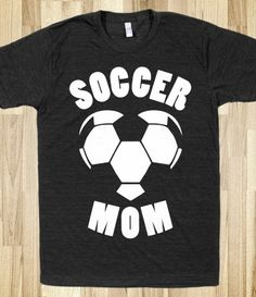 Soccer Mom (because I am cheesy like that!)