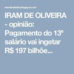 IRAM DE OLIVEIRA - opinião: Pagamento do 13º salário vai ingetar R$ 197 bilhõe...