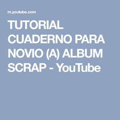 6e28c0a87d TUTORIAL CUADERNO PARA NOVIO (A) ALBUM SCRAP - YouTube Cartulina
