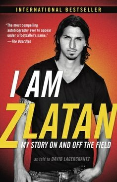 """Read """"I Am Zlatan My Story On and Off the Field"""" by Zlatan Ibrahimovic available from Rakuten Kobo. Daring, flashy, innovative, volatile—no matter what they call him, Zlatan Ibrahimovic is one of soccer's brightest stars. I Am Zlatan, David Lagercrantz, Good Books, My Books, Free Books, National Book Award, Paris Saint, Football Fans, Soccer Fans"""