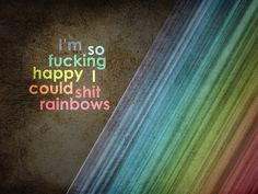 Google Afbeeldingen resultaat voor http://img1.visualizeus.com/thumbs/09/09/05/quote,rainbows,colorful,quotes,witty,graphic-ed00e362158f26a0d67b8748d861821b_h.jpg