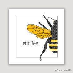 Let It Bee bee wall art yellow black decor bee humor honey bee bee illustration square wall art bee gift music lyric typography art Bee Quotes, I Love Bees, Bee Gifts, Bee Cards, Bee Design, Save The Bees, Bee Happy, Bees Knees, Typography Art