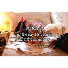 I hate Sunday because the next day I have school school o nooooo