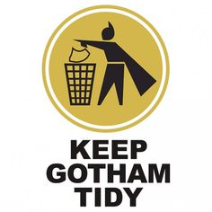 Batman - Keep Gotham Tidy