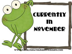 Fabulous 4th Grade Froggies: Currently in November...