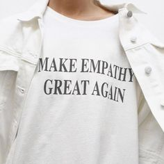 T Shirt Make Empathy Great Again tshirt Women Funny tees Summer tops Fashion Short Sleeve t-shirt Fashion Clothing Casual outfit Mode Style, Style Me, The Bright Sessions, Streetwear, Estilo Grunge, Inspiration Mode, Francoise Hardy, Visual Kei, Cotton Tee