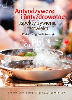 Red. Emilia Kolarzyk , Antyodżywcze i antyzdrowotne aspekty żywienia człowieka (brak głosów)