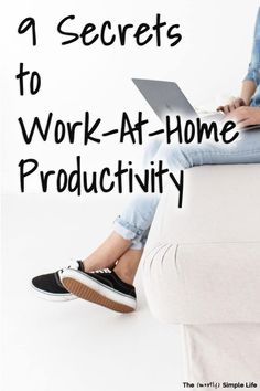 9 Ways to Increase Your Work-at-Home Productivity There are so many things to do to increase your pr The 12 Week Year, Good Time Management, Management Tips, Get Running, Putting On Makeup, Meaningful Life, If I Stay, You Working, Personal Development