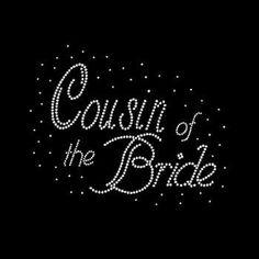 Cousin of the Bride Rhinestone Tshirt Wedding Design Motif Cousin of the Bride…