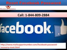 Reset FacebookPassword 1-844-809-2884 (toll-free) Email recovery services of your Facebook account #ForgotFacebookPassword  #FacebookPasswordReset  #HowToResetFacebookPassword Reset Facebook Password 1-844-809-2884(Toll-free) Facebook Users have mail related knowledge and they know how to recover password without phone number to reset password. And Despite having good information about recovering or resetting new Facebook password. More Visit our official site…