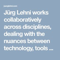 Jürg Lehni works collaboratively across disciplines, dealing with the nuances between technology, tools and the human condition.