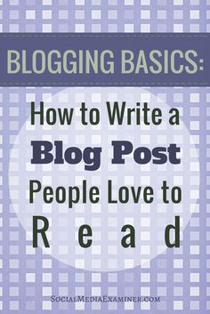 Here are nine steps to a well-written blog post. These tips will help you create posts that are easy for readers to follow and digest, and make them loyal fans of your blog.