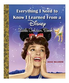 Love this 'Everything I Need to Know I Learned From Disney' Hardcover on #zulily! #zulilyfinds