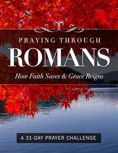 An Easy and Powerful 31-Day Plan to Pray through Romans! Free PDF download - start your bible plan today!