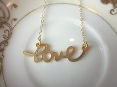 Gold Script Love Necklace  14k Gold Filled Chain  by laalee, $22.00  https://www.etsy.com/listing/129590069/gold-script-love-necklace-14k-gold?ref=sr_gallery_16&ga_order=date_desc&ga_view_type=gallery&ga_ref=fp_recent_more&ga_page=66&ga_search_type=all
