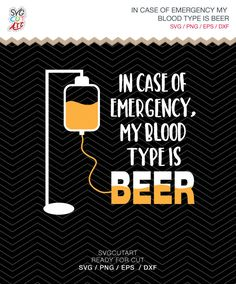 In case of emergency my blood type is beer SVG DXF EPS png Summer, for Cricut Design, Silhouette studio, Sure Cuts Lot